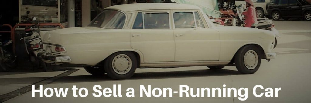 How to Sell a Non-Running Car